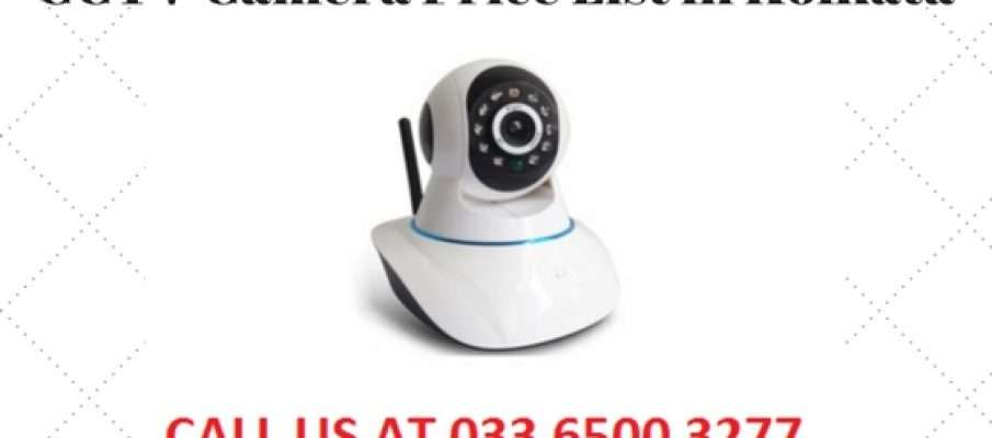 CCTV Camera Price List in Kolkata, cctv price kolkata