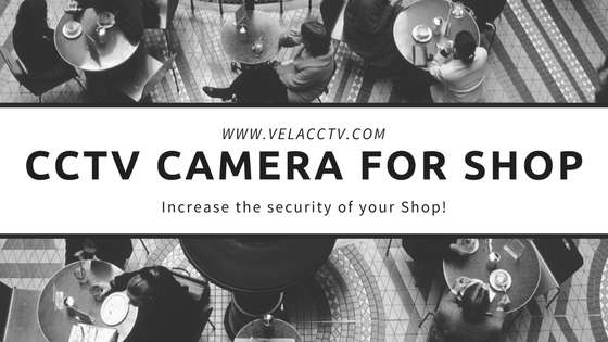 CCTV Camera For Shop &  Showroom