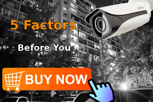 5 factors that influences the purchase of night surveillance cameras