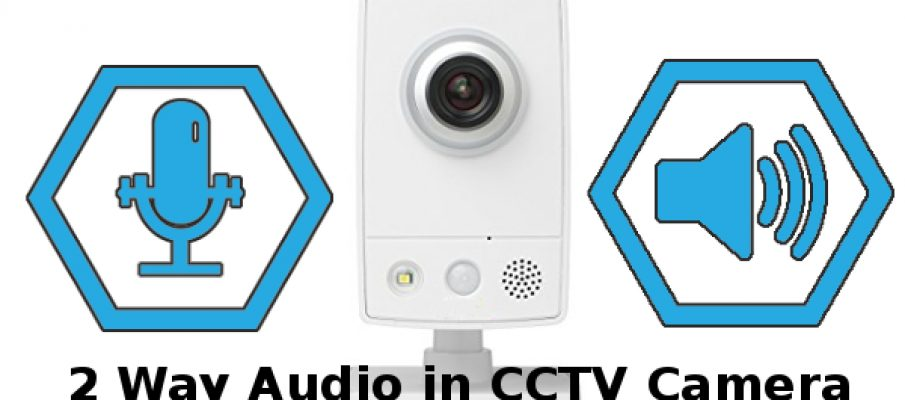 How to use a two-way audio CCTV camera
